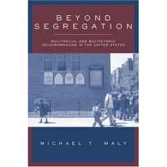 Michael Maly profiles three multiethnic neighborhoods in Beyond Segregation.