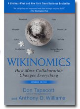 Don Tapscott and Anthony Williams explain the power of Wikinomics in their book and blog.