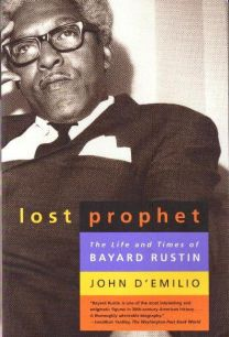 Bayard Rustin's life is depicted in a new play and a biography by John D'Emilio.