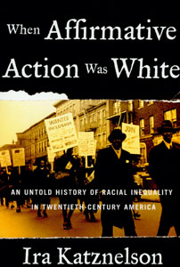 Ira Katnzelson shows the little-known history of affirmative action.