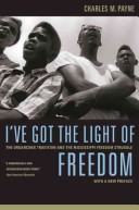 Charles Paynes discusses the grassroots organizing tradition in his history of the civil rights movement in Mississippi.