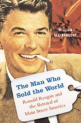 Journalist William Kleinknecht takes on Ronald Reagan in this lively read.