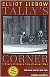 Elliot Liebow paints a vivid picture of America's urban underclass in the 1960s in Tally's Corner.