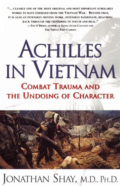 Jonathan Shay has written a gripping book that links the experience with Vietnam veterans of the Iliad.