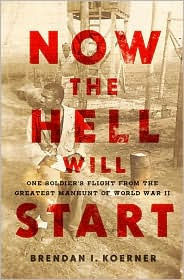 Brendan Koerner tells the fascinating story of Herman Perry's flight into the Burmese jungle in Now the Hell Will Start.