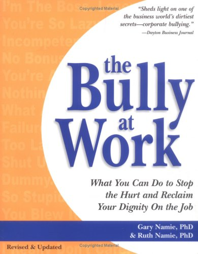 Gary and Ruth Namie explain the widespread practice of bullying at the workplace and say what targets can do to stop it.