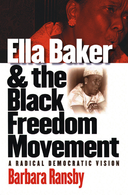 Barbara Ransby will talk about Ella Baker, the subject of her engaging biography.
