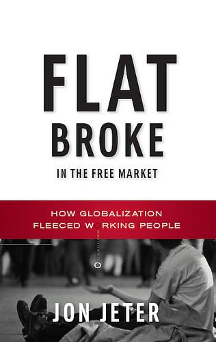 Jon Jeter paints vivid portraits of globalization's effects in Flat Broke.