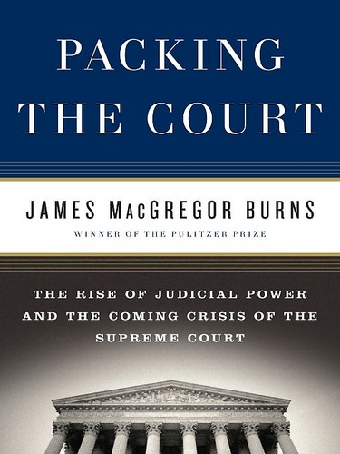 Historian James MacGregor Burns takes on the Supreme Court's authority in this provocative book.
