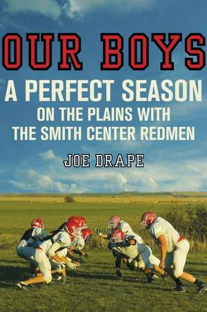 Joe Drape tells a heartwarming tale of football success and traditional values in the Heartland.
