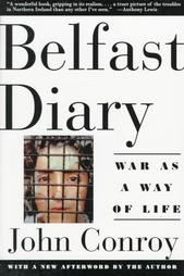"John Conroy writes in Chicago Magazine about being mugged on the West Side and about the ""troubles' in Northern Ireland in Belfast Diary."