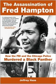 Jeff Haas has written an engaging book about the assassination of Fred Hampton.