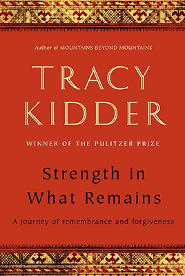 Tracy Kidder talks Wednesday night in Winnetka about his latest book, Strength in What Remains.