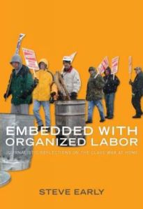 Steve Early's reviews and reflections on organized labor make for highly informative reading.